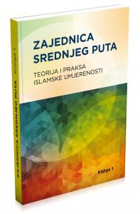 Knjiga 8: Zajednica srednjeg puta – teorija i praksa islamske umjerenosti