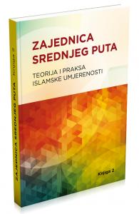 Knjiga 9: Zajednica srednjeg puta – teorija i praksa islamske umjerenosti (knjiga 2)
