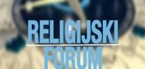 RELIGIJSKI FORUM – Ekstremizam, fundamentalizam i religija – kakav odgovor mogu dati vjerske zajednice